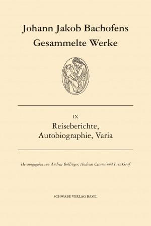 Johann Jakob Bachofens Gesammelte Werke