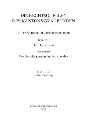 XV. Abteilung: Die Rechtsquellen des Kantons Graubünden. B. Die Statuten der Gerichtsgemeinden, Erster Teil: Der Gotteshausbund