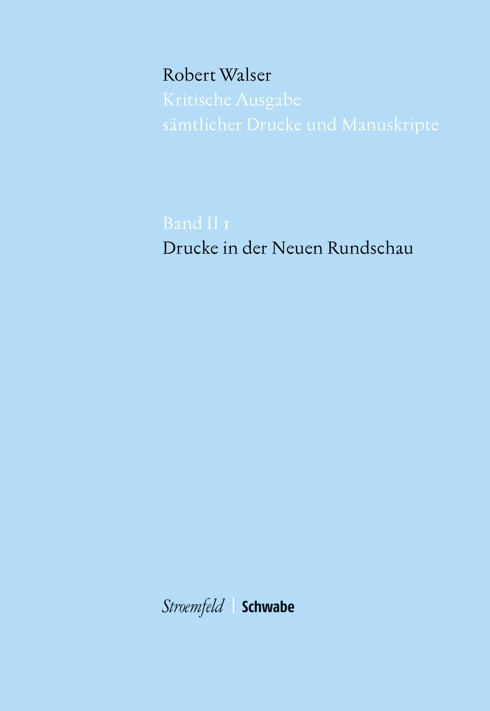 Kritische Robert Walser Ausgabe, Abt. II Drucke in Zeitschriften