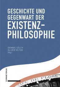 Geschichte und Gegenwart der Existenzphilosophie