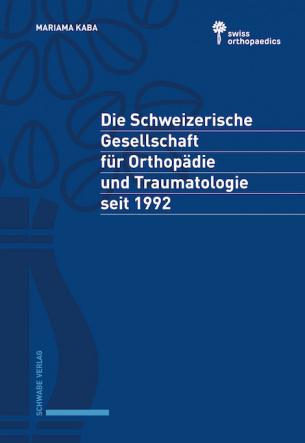 Die Schweizerische Gesellschaft für Orthopädie und Traumatologie seit 1992