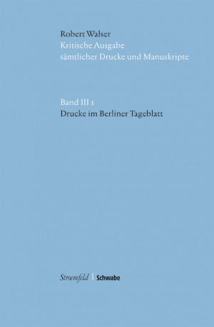 Kritische Walser Ausgabe, Abt. III Drucke in Zeitungen