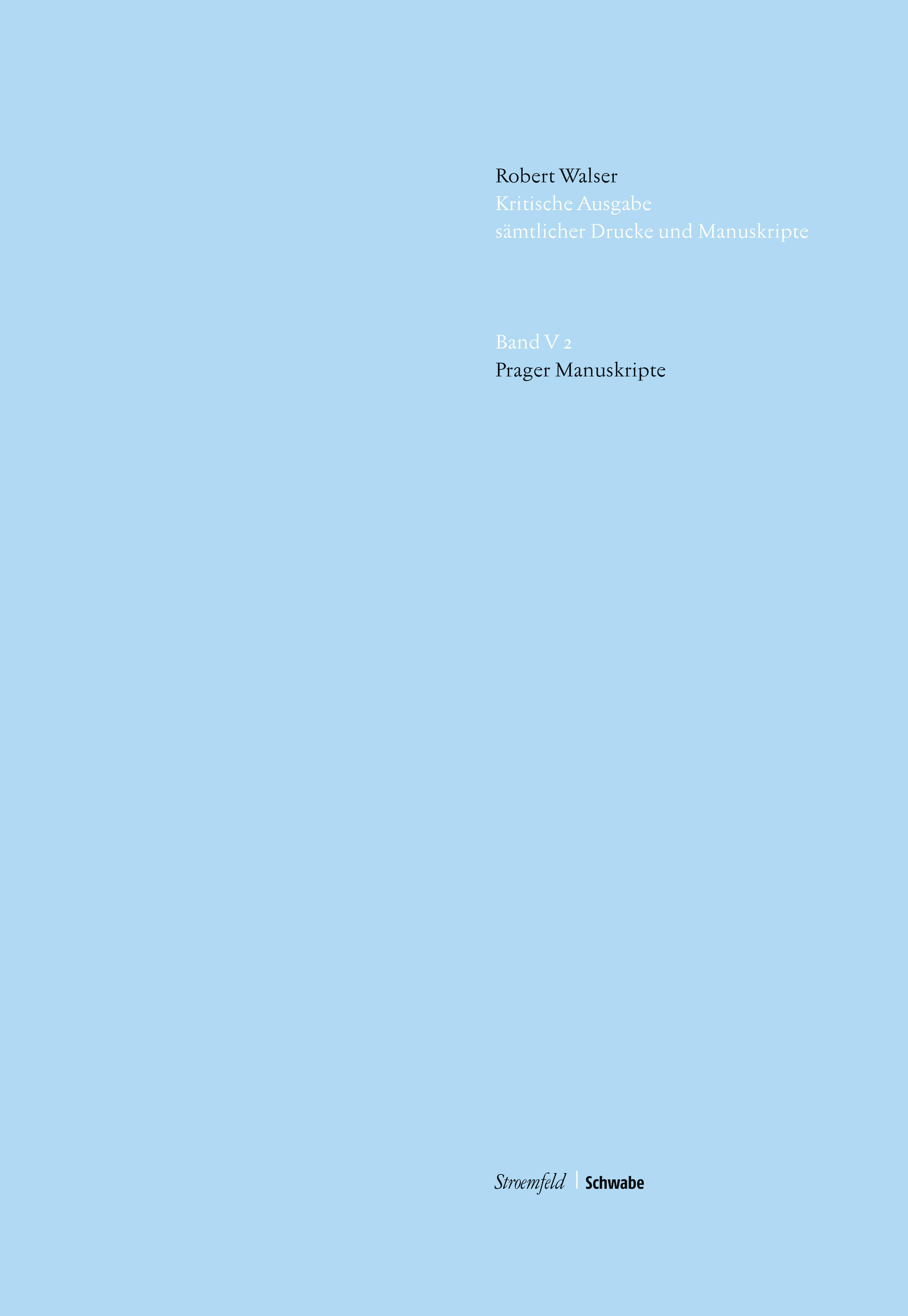 Kritische Robert Walser Ausgabe, Abt. V Unveröffentlichte Manuskripte