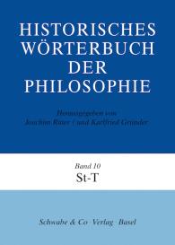 Historisches Wörterbuch der Philosophie (HWPH). Band 10, St-T