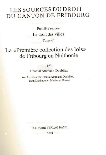IXe partie: Les sources du droit du Canton de Fribourg. Première section: Le Droit des Villes, Deuxième série: Le Droit de la ville de Fribourg