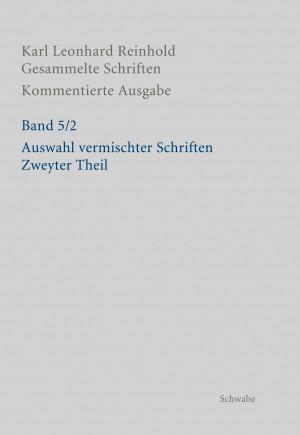 Karl Leonhard Reinhold: Gesammelte Schriften