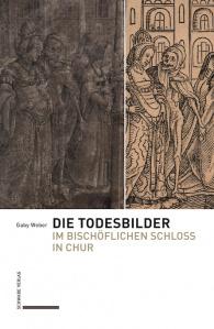 Die Todesbilder aus dem Bischöflichen Schloss in Chur