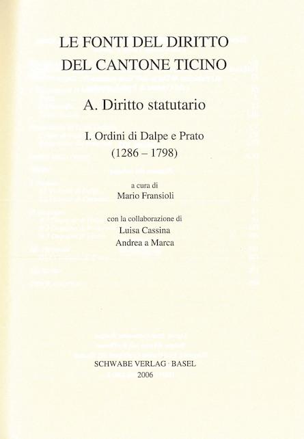 XVIII sezione: Le fonti del diritto del Cantone Ticino. A. Diritto statutario