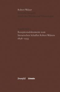 Rezeptionsdokumente zum literarischen Schaffen Robert Walsers 1898–1933