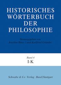 Historisches Wörterbuch der Philosophie (HWPH). Band 4, I-K