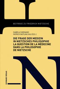 Die Frage der Medizin in Nietzsches Philosophie / La question de la médecine dans la philosophie de