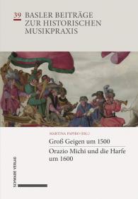 Groß Geigen um 1500 · Orazio Michi und die Harfe um 1600