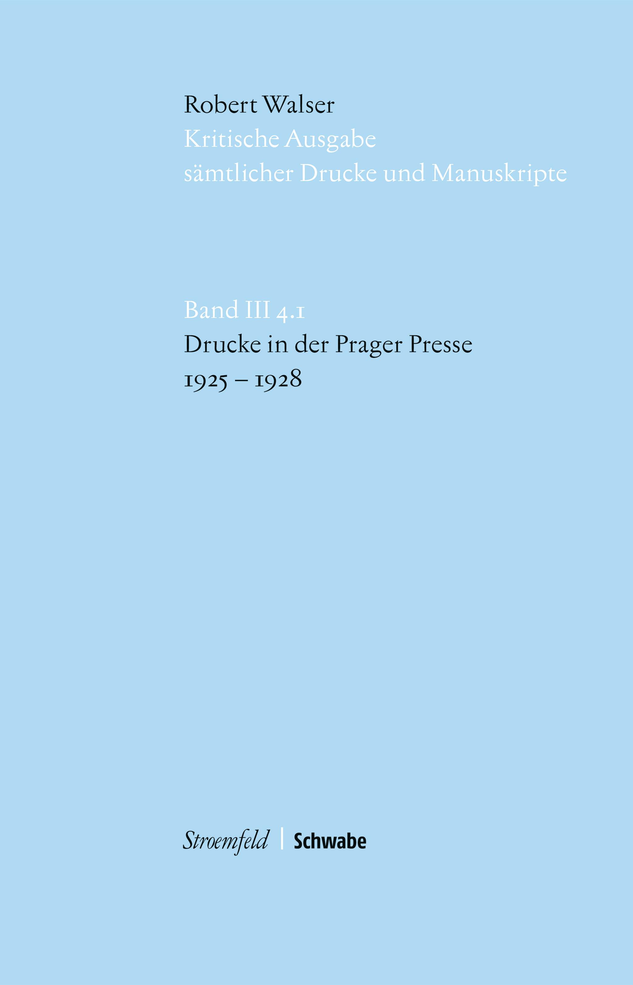 Kritische Robert Walser Ausgabe, Abt. III Drucke in Zeitungen