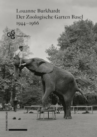 Der Zoologische Garten Basel 1944–1966