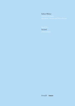 Kritische Walser Ausgabe, Abt. IV Druckmanuskripte