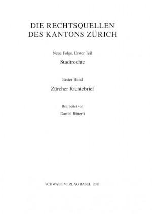 I. Abteilung: Rechtsquellen des Kantons Zürich. Neue Folge. Erster Teil: Die Stadtrechte von Zürich und Winterthur. Erste Reihe: Stadt und Territorialstaat Zürich