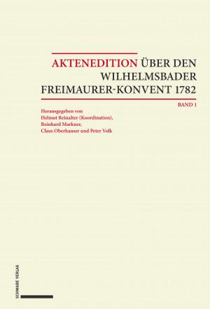 Aktenedition über den Wilhelmsbader Freimaurer-Konvent 1782