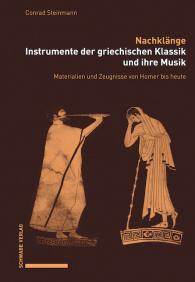 Nachklänge. Instrumente der griechischen Klassik und ihre Musik