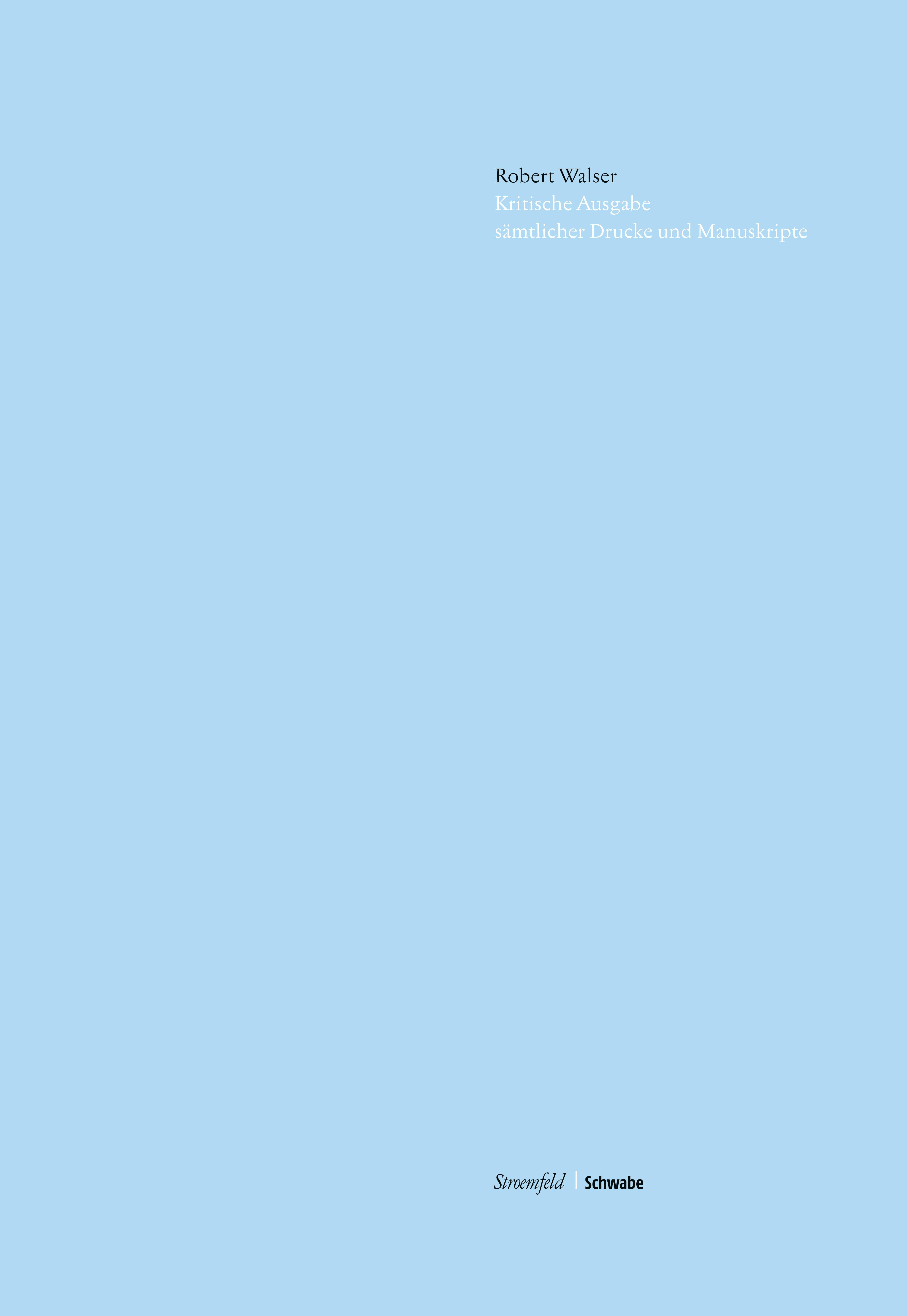 Robert Walser - Kritische Ausgabe sämtlicher Drucke und Manuskripte