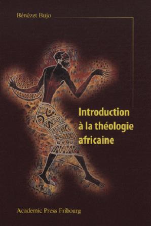 Introduction à la théologie africaine et la théologie africaine au XXIe siècle