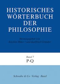 Historisches Wörterbuch der Philosophie (HWPH). Band 7, P-Q
