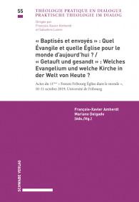 «Baptisés et envoyés»: Quel Évangile et quelle Église pour le monde d'aujourd'hui? / «Getauft und ge