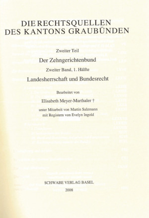 XV. Abteilung: Die Rechtsquellen des Kantons Graubünden. B. Die Statuten der Gerichtsgemeinden, Zweiter Teil: Der Zehngerichtenbund