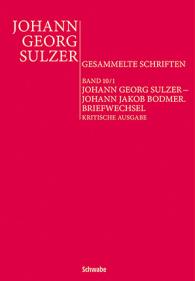 Johann Georg Sulzer – Johann Jakob Bodmer. Briefwechsel