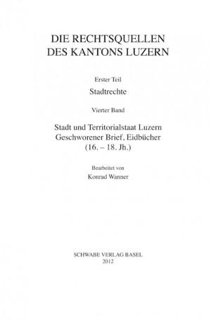 III. Abteilung: Die Rechtsquellen des Kantons Luzern. Erster Teil: Stadtrechte