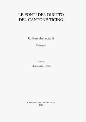 XVIII sezione: Le fonti del diritto del Cantone Ticino. C. Formulari notarili