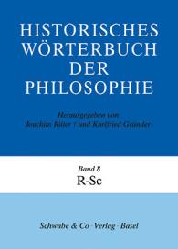 Historisches Wörterbuch der Philosophie (HWPH). Band 8, R-Sc
